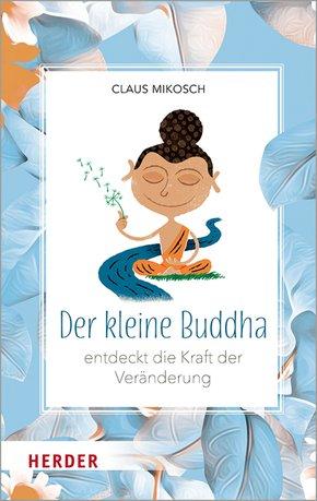 Der kleine Buddha entdeckt die Kraft der Veränderung (eBook, ePUB)