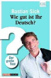 Bastian Sick - Wie gut ist Ihr Deutsch?