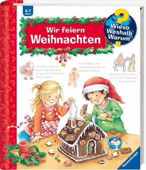Wir feiern Weihnachten - Wieso? Weshalb? Warum? Bd.34
