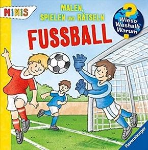 Ravensburger Minis - Malen, Spielen und Rätseln: Fussball - Wieso? Weshalb? Warum?