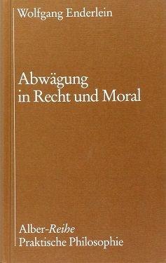 Abwägung in Recht und Moral
