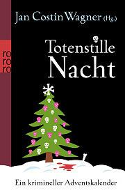 Totenstille Nacht - Ein krimineller Adventskalender