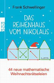 Das Reihenhaus vom Nikolaus - 44 neue mathematische Weihnachtsrätseleien