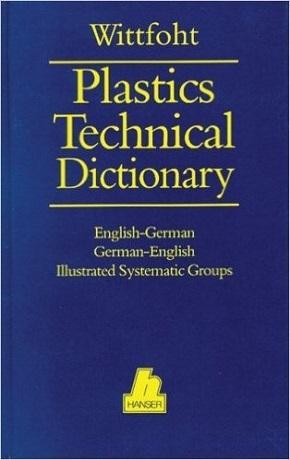 Plastics Technical Dictionary: English-German/German-English (Ebook nicht enthalten)