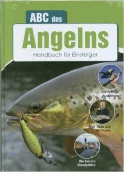 ABC des Angelns - Handbuch für Einsteiger