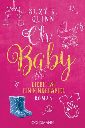 Oh Baby. Liebe ist ein Kinderspiel (eBook, ePUB)