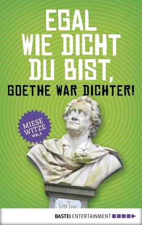 Egal wie dicht du bist, Goethe war Dichter! (eBook, ePUB)