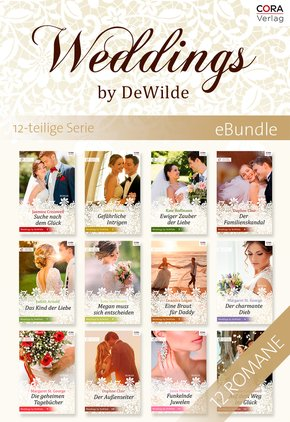 Weddings by DeWilde - die komplette Familiensaga um die Hochzeitsplaner (12 Romane) (eBook, ePUB)
