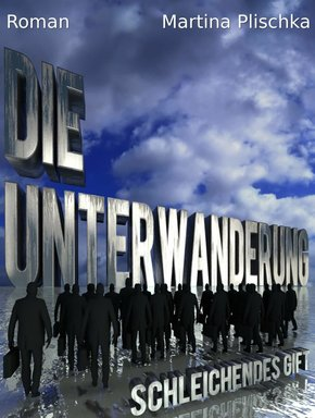Die Unterwanderung -Schleichendes Gift (eBook, ePUB)