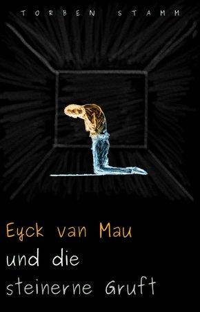 Eyck van Mau und die steinerne Gruft (eBook, ePUB)