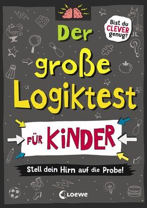 Der große Logiktest für Kinder - Stell dein Hirn auf die Probe!
