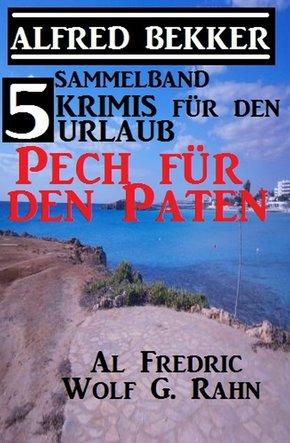 5 Krimis für den Urlaub - Pech für den Paten (eBook, ePUB)