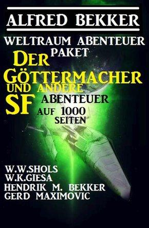 Weltraum-Abenteuer-Paket: Der Göttermacher und andere SF-Abenteuer auf 1000 Seiten (eBook, ePUB)
