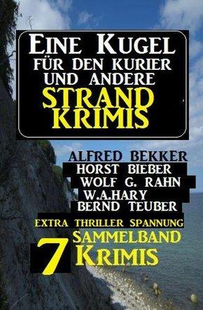 Sammelband 7 Krimis: Eine Kugel für den Kurier und andere Strand-Krimis (eBook, ePUB)