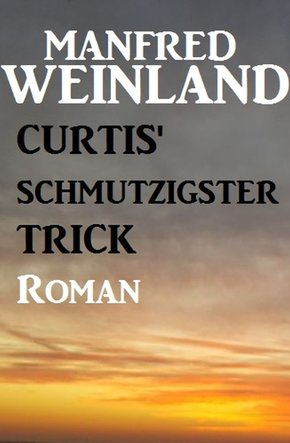 Curtis' schmutzigster Trick (eBook, ePUB)