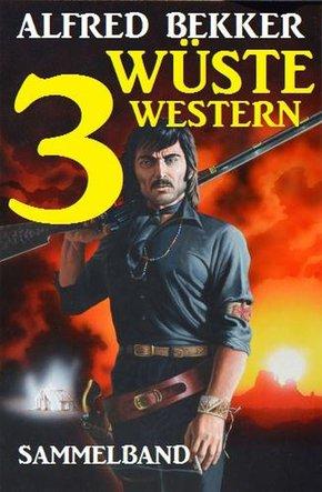 Sammelband: 3 wüste Western (eBook, ePUB)