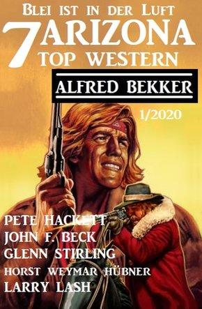 7 Arizona Top Western 1/2020 - Blei ist in der Luft (eBook, ePUB)