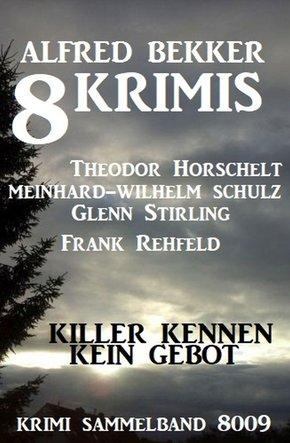 8 Krimis: Killer kennen kein Gebot: Krimi Sammelband 8009 (eBook, ePUB)