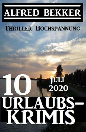10 Urlaubskrimis Juli 2020 - Thriller Hochspannung (eBook, ePUB)