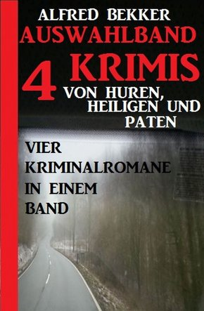 Auswahlband 4 Krimis: Von Huren, Heiligen und Paten - Vier Kriminalromane in einem Band (eBook, ePUB)