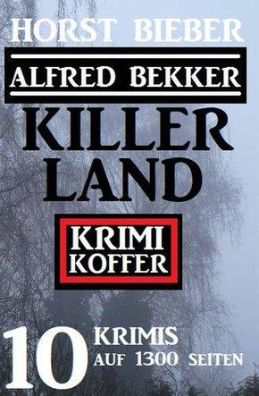 Killerland: Krimi Koffer 10 Krimis auf 1300 Seiten (eBook, ePUB)