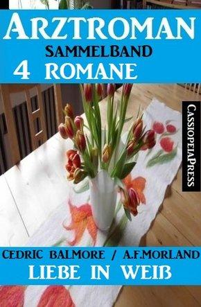 Liebe in Weiß: Arztroman Sammelband 4 Romane (eBook, ePUB)
