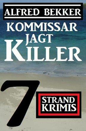Kommissar jagt Killer: 7 Strand Krimis (eBook, ePUB)