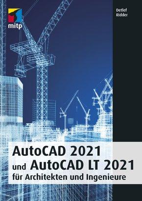 AutoCAD 2021 und AutoCAD LT 2021 für Architekten und Ingenieure (eBook, PDF)