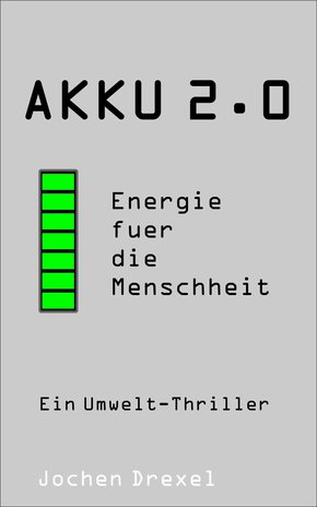Akku 2.0 - Energie für die Menschheit (eBook, ePUB)