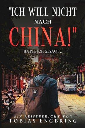 'Ich will nicht nach China!' (eBook, ePUB)