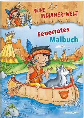 Meine Indianer-Welt. Feuerrotes Malbuch