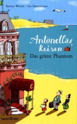 Antonellas Reisen. Das grüne Phantom