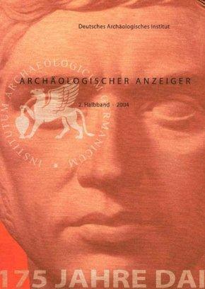 Archäologischer Anzeiger 2004 - Halbbd.2