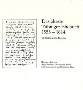Das älteste Tübinger Ehebuch 1553-1614