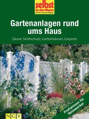 Gartenanlagen rund ums Haus - Profiwissen für Heimwerker (eBook, ePUB)