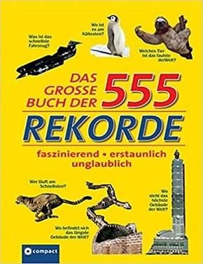 Das große Buch der 555 Rekorde