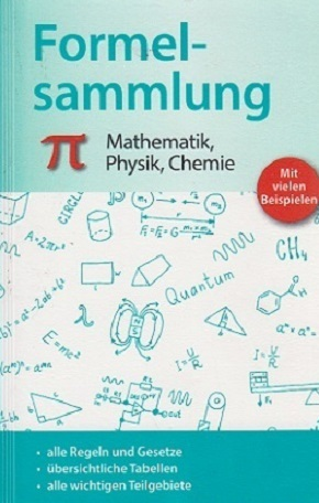 Formelsammlung - Mathematik, Physik, Chemie