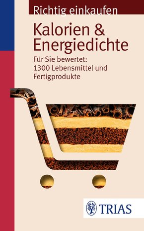 Richtig einkaufen: Kalorien & Energiedichte (eBook, PDF)
