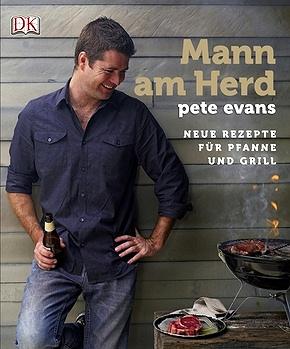 Mann am Herd - Neue Rezepte für Pfanne und Grill