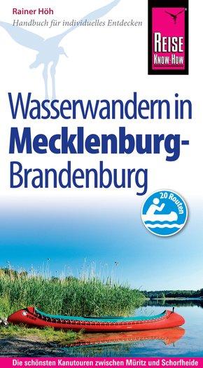 Reise Know-How Mecklenburg / Brandenburg: Wasserwandern Die 20 schönsten Kanutouren zwischen Müritz und Schorfheide: Reiseführer für individuelles Entdecken (eBook, PDF)