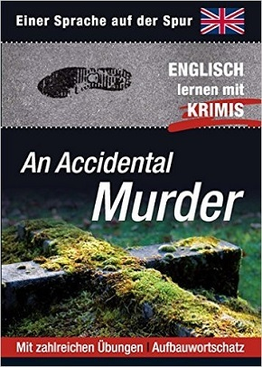 An Accidental Murder - Englisch lernen mit Krimis