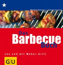 Das Barbecue Buch - Von und mit Weber