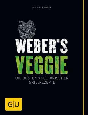 Weber's Veggie - Die besten vegetarischen Grillrezepte