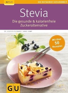 Stevia - Die gesunde & kalorienfreie Zuckeralternative