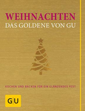 Weihnachten - Das Goldene von GU (Kochbuch & Backen)