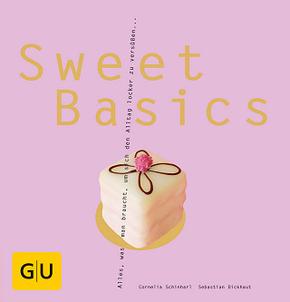 Sweet Basics - Alles, was man braucht, um sich den Alltag locker zu versüßen...
