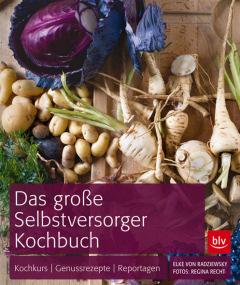 Das große Selbstversorger Kochbuch