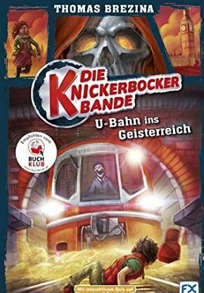Die Knickerbocker-Bande: U-Bahn ins Geisterreich