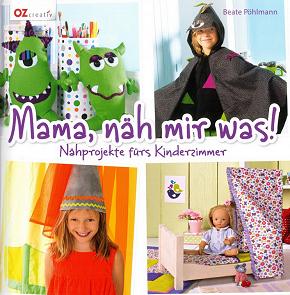 Mama, näh mir was! Nähprojekte fürs Kinderzimmer