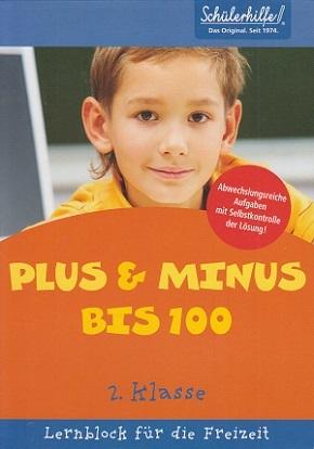 Schülerhilfe - Mathematik Plus & Minus bis 100 (2. Klasse)